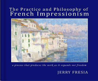 Cover shot - Jerry Fresia - The Practice and Philosophy of French Impressionism